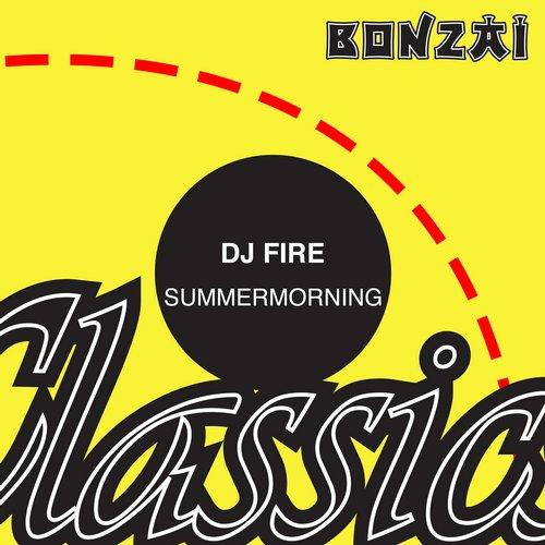 DJ Fire (BE) – Summermorning (Original Release 2005 Progrez Cat No. BONPR002-12/PRG2005025 (MP3))