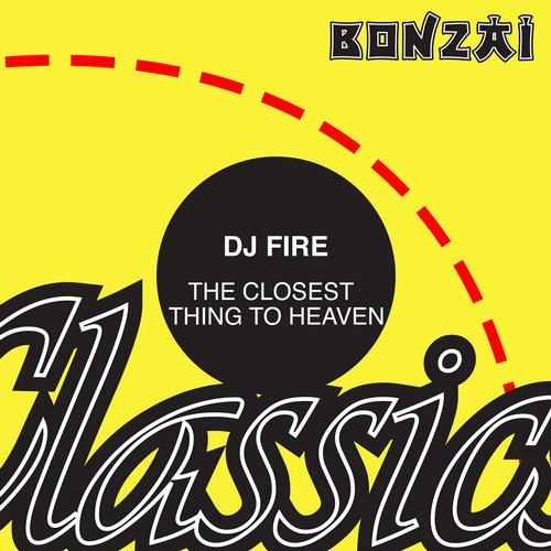 DJ Fire (BE) – The Closest Thing To Heaven (Original Release 2007 Progrez Cat No. BONPR 007-12)