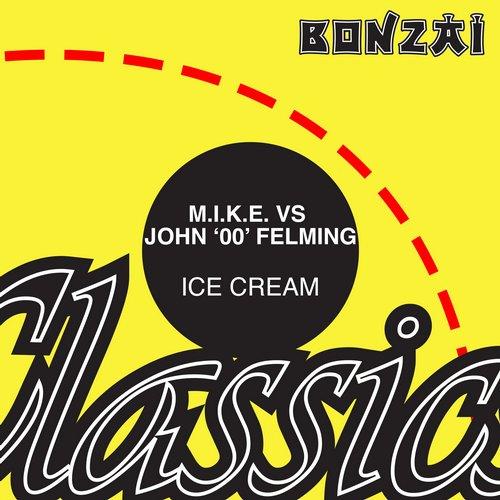 M.I.K.E. vs John 00 Fleming – Ice Cream (Original Release 2002 Bonzai Records Cat No. BR-2002-179)