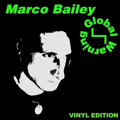 DJ Marco Bailey – Global Warning (Original Release 1997 Bonzai Records Cat No. BR LP 97002)