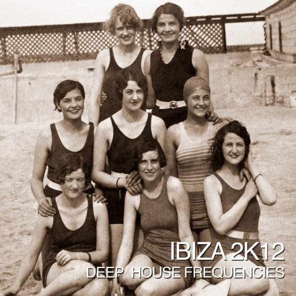 Ibiza2K12DeepHouseFrequencies