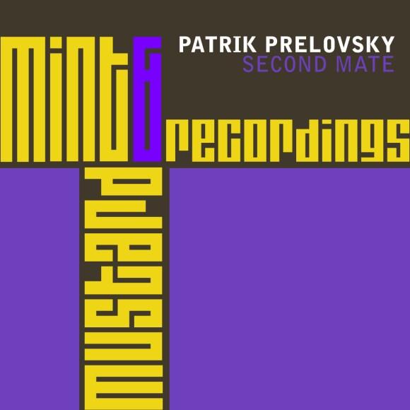 PatrikPrelovskySecondMateMint&MustardRecordings