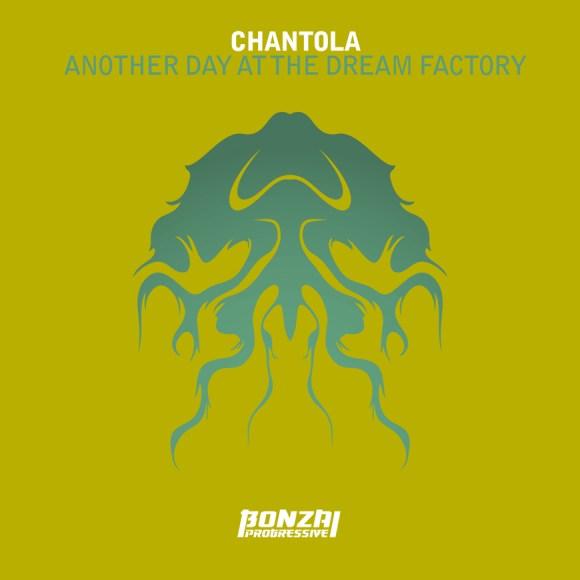 ChantolaAnotherDayAtTheDreamFactoryBonzaiProgressive870x870