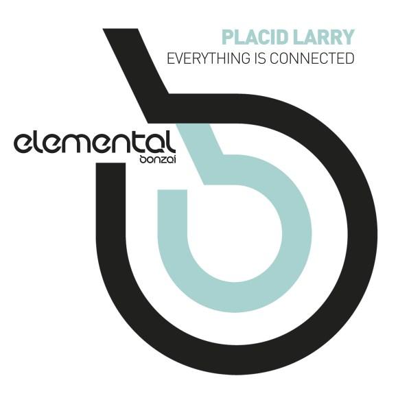 PlacidLarryEverythingIsConnectedBonzaiElemental