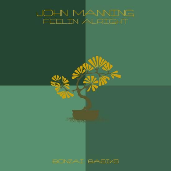 JohnManningFeelinAlrightBonzaiBasiks870x870