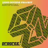 10000 SOUNDS PROJECT – ARTIFICIAL (PROGREZ)
