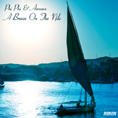 PHI PHI & AIRWAVE – A BREEZE ON THE NILE (BONZAI PROGRESSIVE)