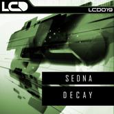 SEDNA – DECAY (L*C*D* RECORDINGS)