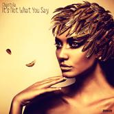 CHANTOLA – IT'S NOT WHAT YOU SAY (BONZAI PROGRESSIVE)
