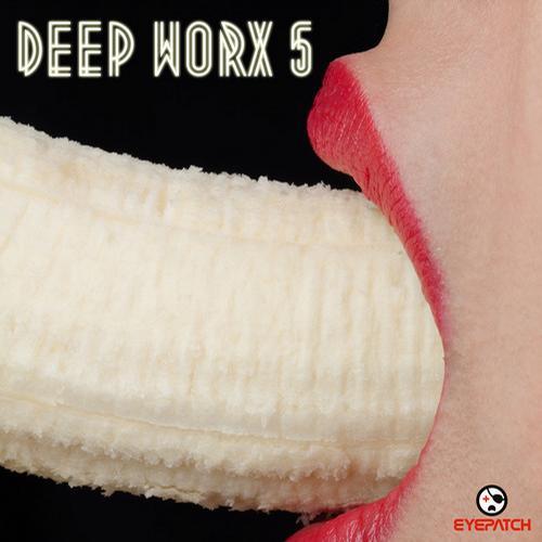 Deep Worx #5