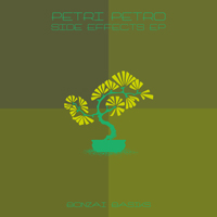 PETRI PETRO – SIDE EFFECTS EP (BONZAI BASIKS)