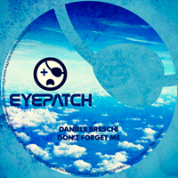 DANIELE BRESCHI – DON'T FORGET ME (EYEPATCH RECORDINGS)
