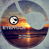 TALI FREAKS – SET THE SUN (EYEPATCH RECORDINGS)