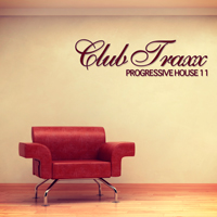 CLUB TRAXX – PROGRESSIVE HOUSE 11 (BONZAI PROGRESSIVE)