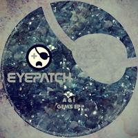 A & I – GEMS EP (EYEPATCH RECORDINGS)