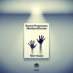 Bonzai Progressive #BeatportDecade Tech House