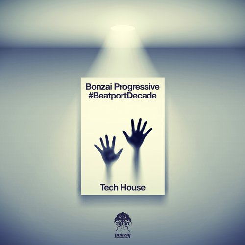 Bonzai Progressive #BeatportDecade Tech House
