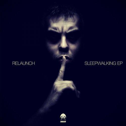 RELAUNCH – SLEEPWALKING EP (BONZAI PROGRESSIVE)
