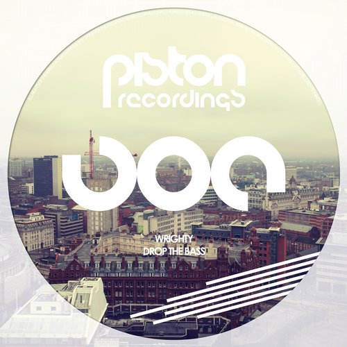 WRIGHTY – DROP THE BASS (PISTON RECORDINGS)