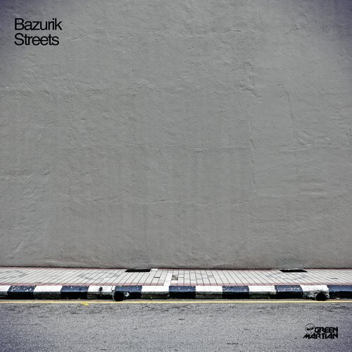 BAZURIK – STREETS (GREEN MARTIAN)
