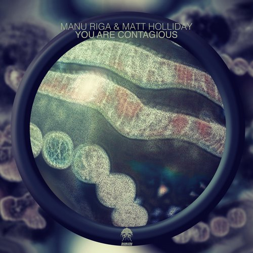 MANU RIGA & MATT HOLLIDAY – YOU ARE CONTAGIOUS (BONZAI PROGRESSIVE)