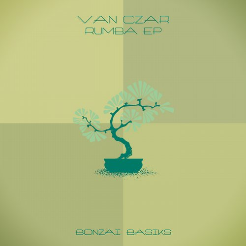 VAN CZAR – RUMBA EP (BONZAI BASIKS)