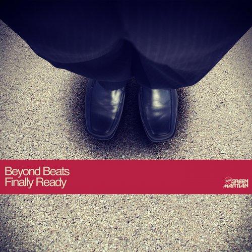BEYOND BEATS – FINALLY READY (GREEN MARTIAN)