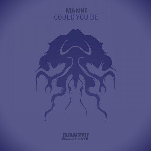 MANNI – COULD YOU BE (BONZAI PROGRESSIVE)