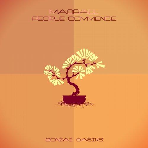 MADBALL – PEOPLE COMMENCE (BONZAI BASIKS)