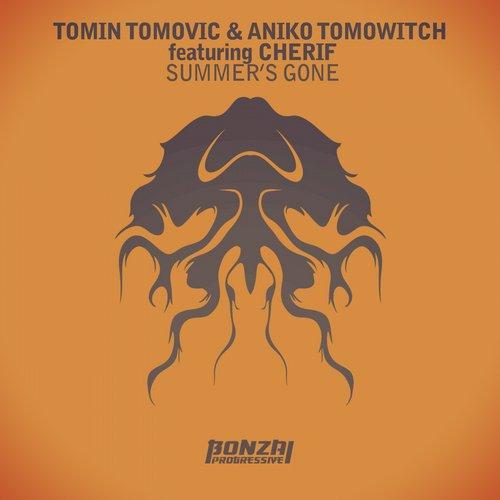 TOMIN TOMOVIC & ANIKO TOMOWITCH featuring CHERIF – SUMMER'S GONE (BONZAI PROGRESSIVE)