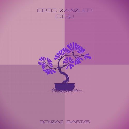 ERIC KANZLER – CIGU (BONZAI BASIKS)