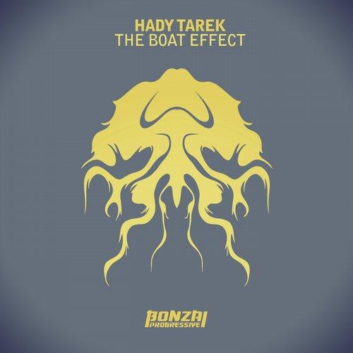 HADY TAREK – THE BOAT EFFECT (BONZAI PROGRESSIVE)