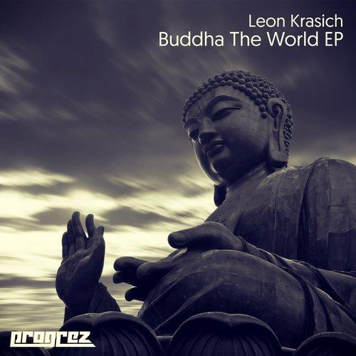 LEON KRASICH – BUDDHA THE WORLD EP (PROGREZ)