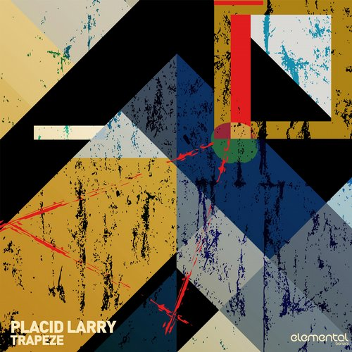 PLACID LARRY – TRAPEZE (BONZAI ELEMENTAL)