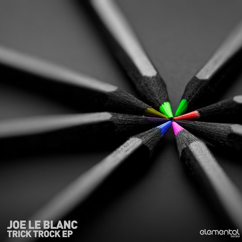 JOE LE BLANC – TRICK TROCK EP (BONZAI ELEMENTAL)