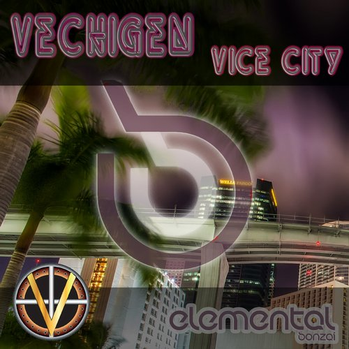 VECHIGEN – VICE CITY (BONZAI ELEMENTAL)