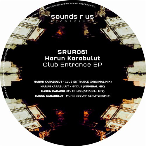 HARUN KARABULUT – CLUB ENTRANCE EP (SOUNDS R US RECORDINGS)