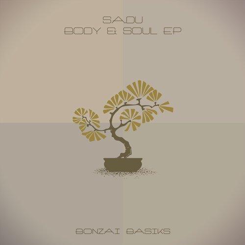 SA.DU – BODY & SOUL EP (BONZAI BASIKS)