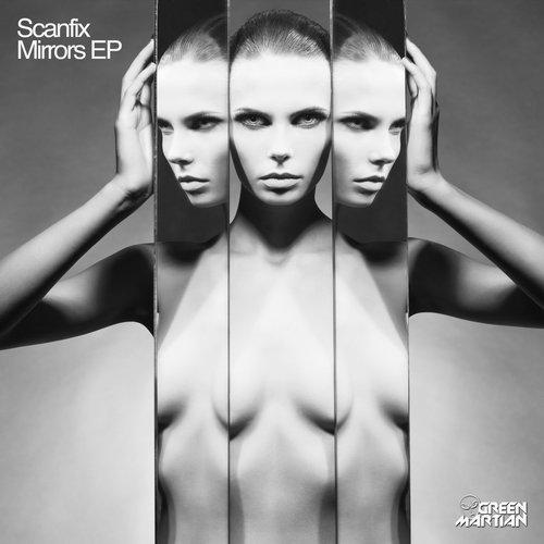 SCANFIX – MIRRORS EP (GREEN MARTIAN)