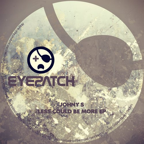 JOHNY S – LESS COULD BE MORE EP (EYEPATCH RECORDINGS)