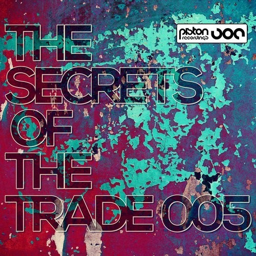 THE SECRETS OF THE TRADE 005 (PISTON RECORDINGS)