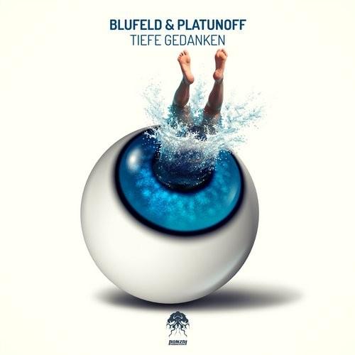 BLUFELD & PLATUNOFF – TIEFE GEDANKEN (BONZAI PROGRESSIVE)