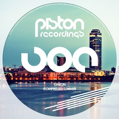 TUNEON – COMPRESSED SUMMER (PISTON RECORDINGS)