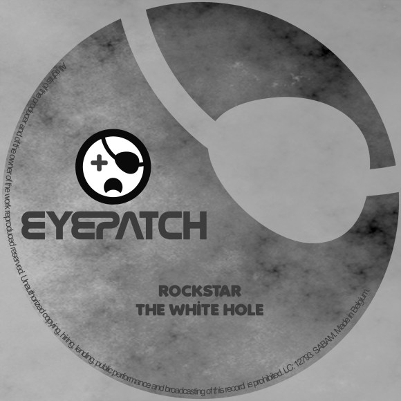 ROCKSTAR – THE WHITE HOLE (EYEPATCH RECORDINGS)