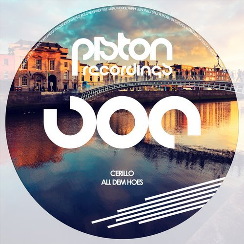 CERILLO – ALL DEM HOES (PISTON RECORDINGS)