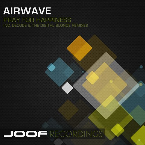 AIRWAVE – PRAY FOR HAPPINESS (JOOF RECORDINGS)