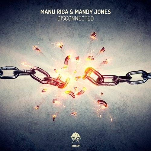 MANU RIGA & MANDY JONES – DISCONNECTED (BONZAI PROGRESSIVE)