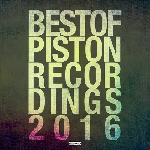 BEST OF PISTON RECORDINGS 2016 – DEEP HOUSE (PISTON RECORDINGS)