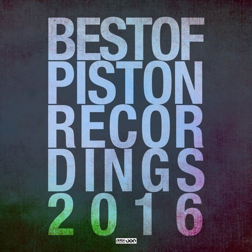 BEST OF PISTON RECORDINGS 2016 – TECH HOUSE (PISTON RECORDINGS)