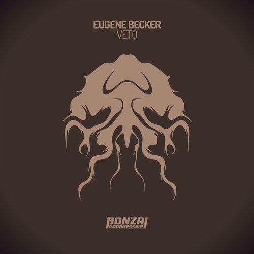 EUGENE BECKER – VETO (BONZAI PROGRESSIVE)